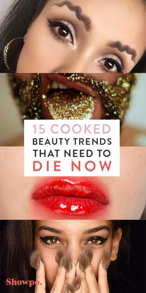 15 cooked beauty trends that need to die now